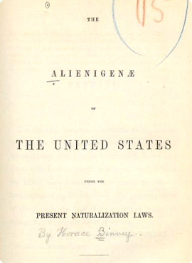 The Alienigenae of the United States Under the Present Naturalization Laws, by Horace Binney